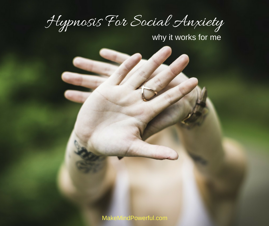 Hypnosis For Social Anxiety - Why It Works For Me