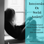 9 Psychological Social Anxiety Disorder Symptoms You May Confuse For Introversion