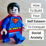 How To Build Self Esteem And Confidence To Defeat Social Anxiety