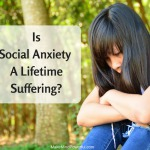 Can Social Anxiety Be Cured Or It's A Lifetime Suffering?