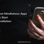 Best Mindfulness Apps To Start Your Meditation Practice In 2018