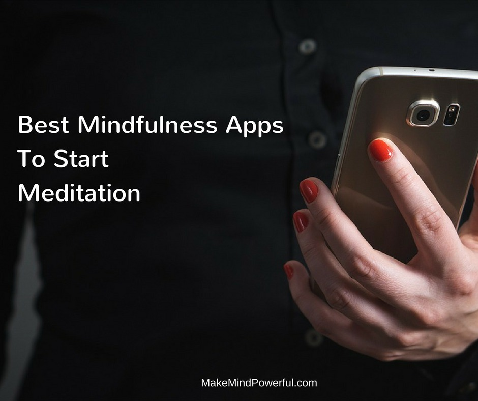 Best Mindfulness Apps To Start Your Meditation
