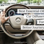 Best Essential Oil Car Diffuser For Better Journey 2018