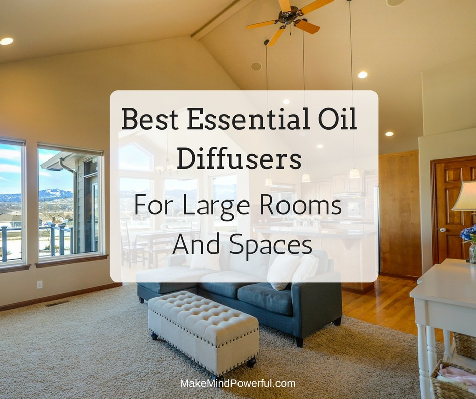 Best Essential Oil Diffusers For Large Rooms And Spaces