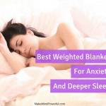 Best Weighted Blankets For Anxiety And Deeper Sleep In 2018