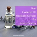 Best Aromatherapy Essential Oil Necklace Diffusers 2018 Reviews