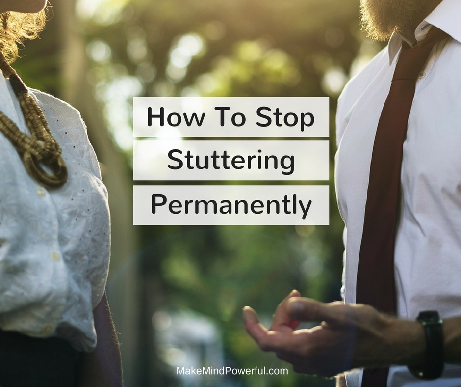 How To Stop Stuttering Permanently