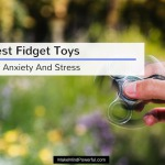 Best Fidget Toys For Anxiety And Stress Management 2018