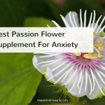 Best Passion Flower Supplement For Anxiety 2018