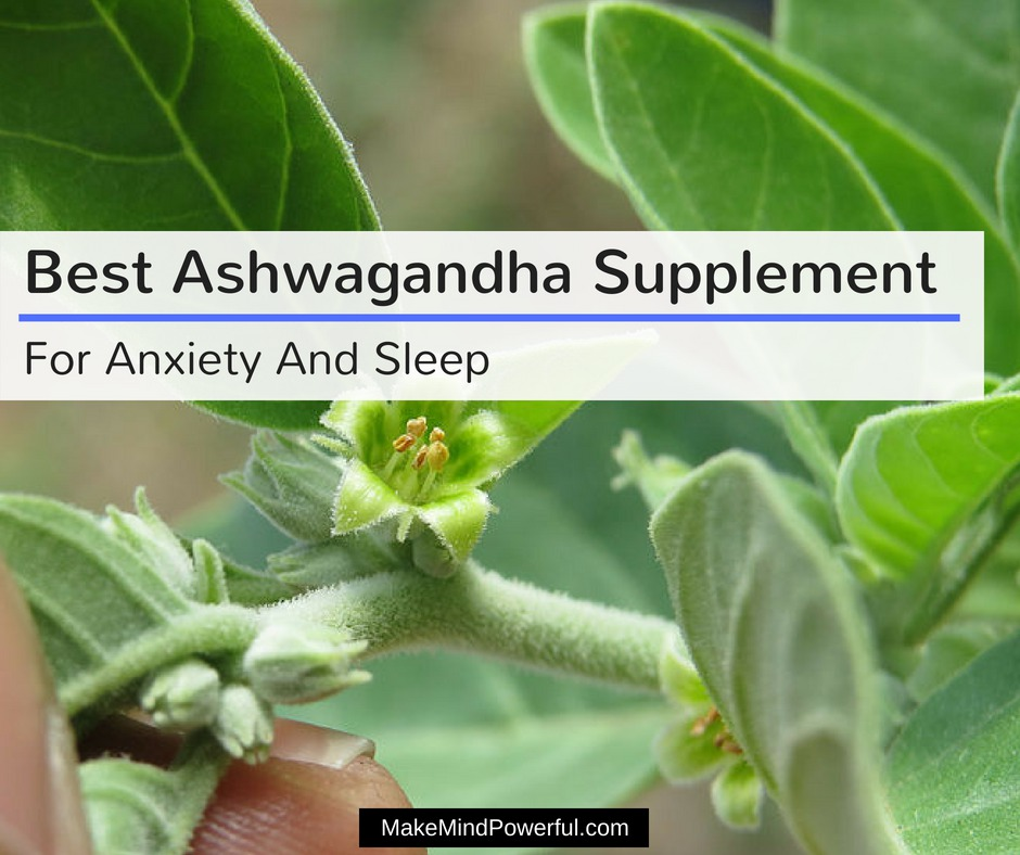 Best Ashwagandha For Anxiety, Stress and Sleep