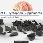 Best L Tryptophan Supplements For Anxiety And Sleep 2018