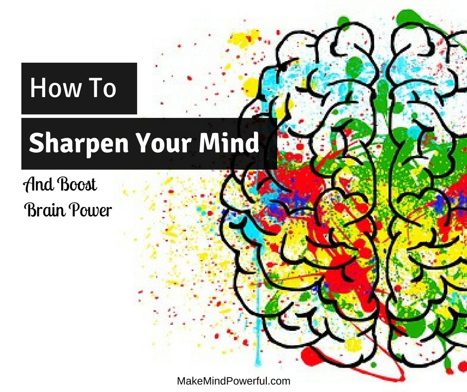 How To Sharpen Your Mind