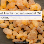 Best Frankincense Essential Oils In 2018 (Guide And Review)