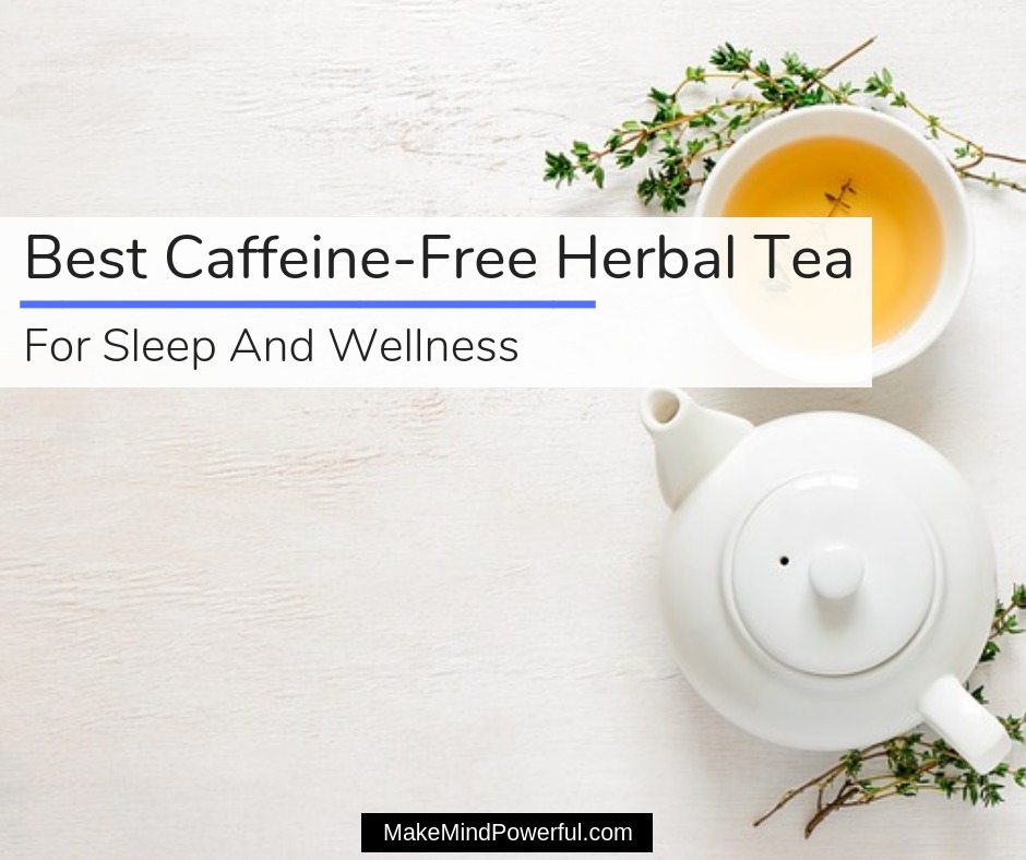 Best Caffeine-Free Herbal Tea