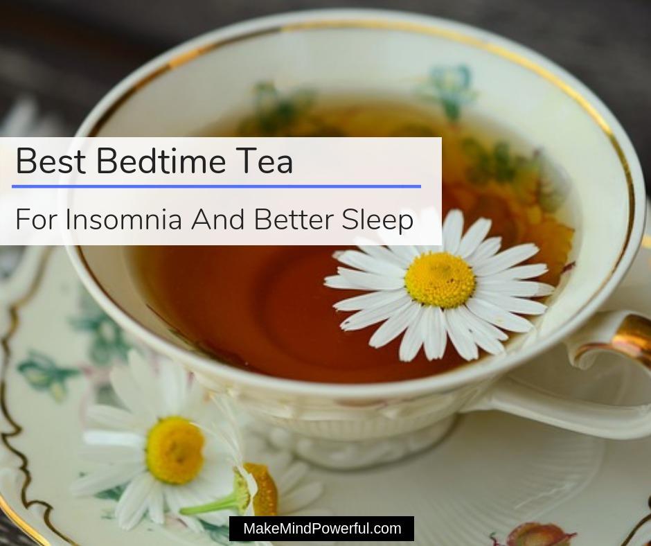 Best Bedtime Tea For Insomnia And Better Sleep