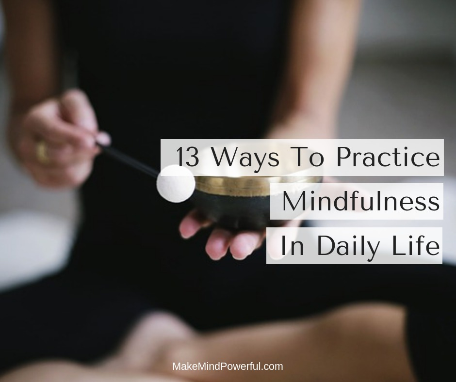 Ways To Practice Mindfulness In Daily Life
