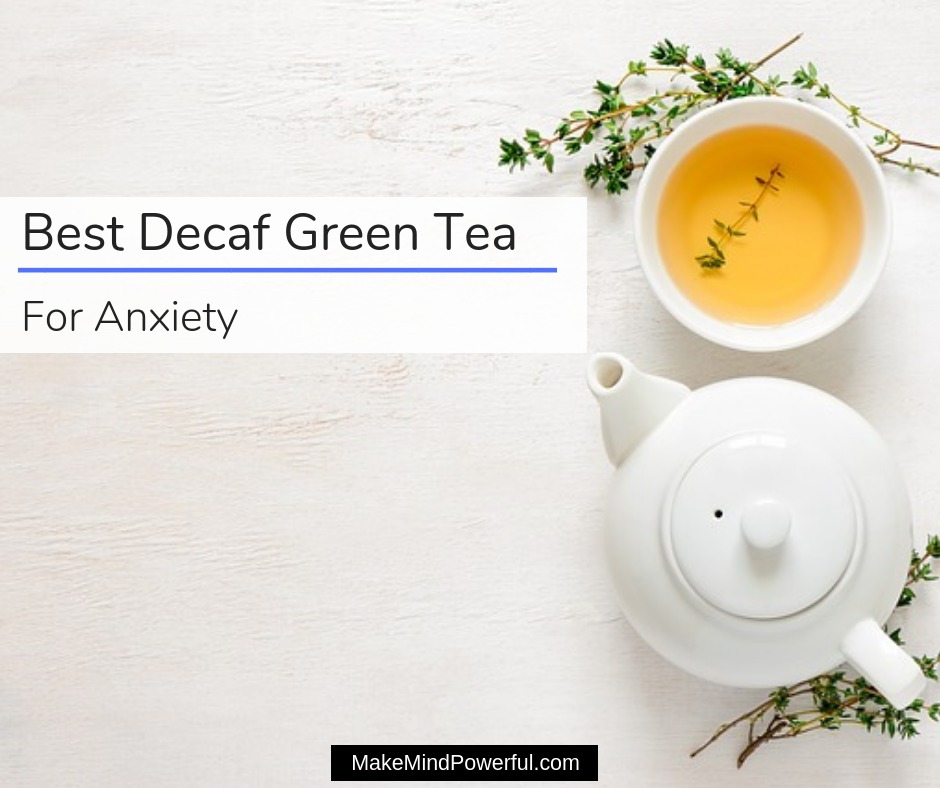 Best Decaf Green Tea For Anxiety