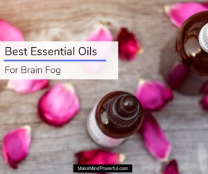 Best Essential Oils For Brain Fog