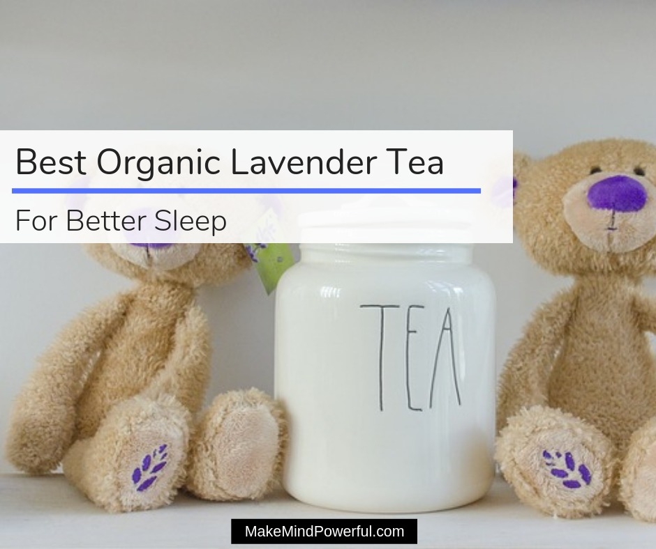 Best Organic Lavender Tea For Better Sleep